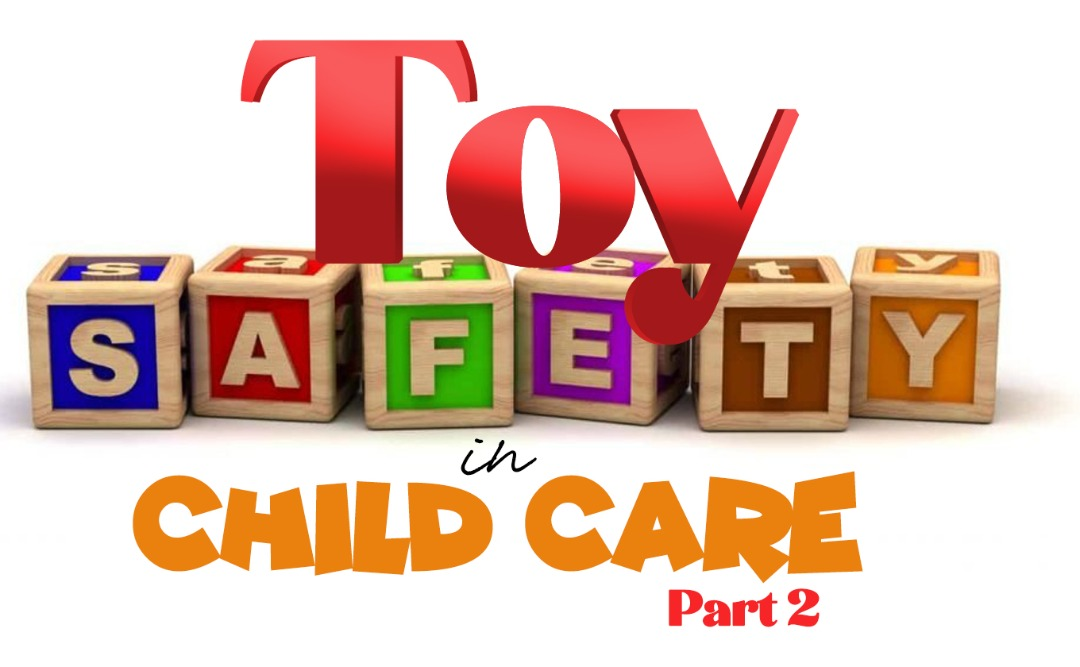 Toy Safety in Child Care Part 2