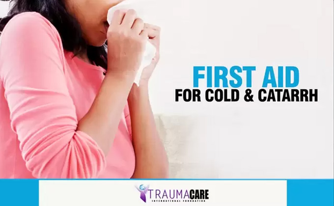 First Aid Tips for Cold and Catarrh